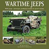 Wartime Jeeps: WW2 Jeeps - Prototypes, Production Models & Special Versions