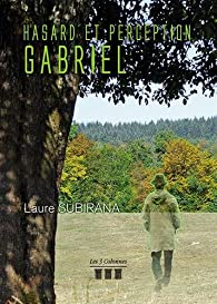 Hasard et Perception - Gabriel par Laure Subirana