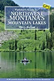 Flyfisher's Guide to Northwest Montana's Mountain Lakes
