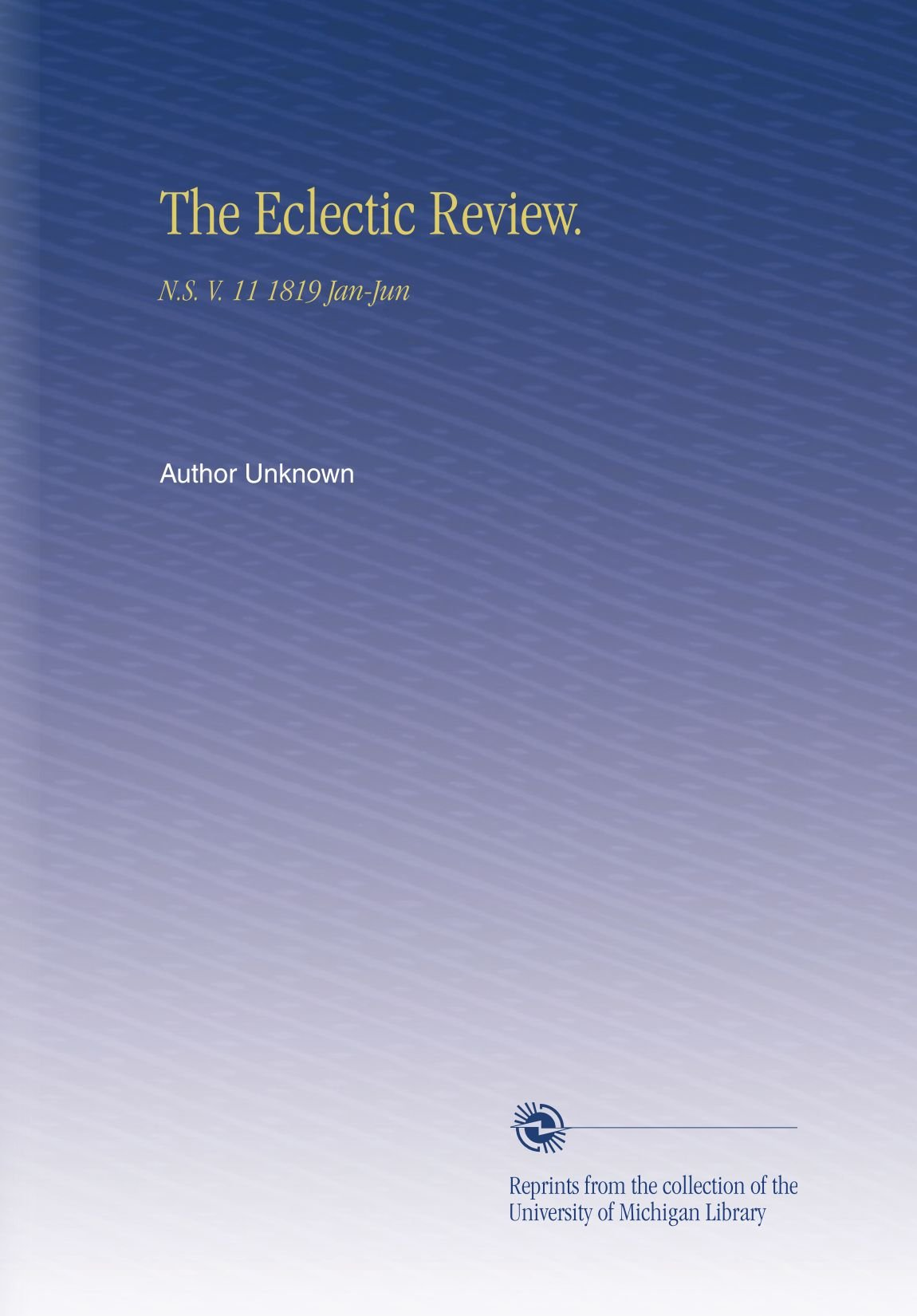 Download The Eclectic Review.: N.S. V.  11 1819 Jan-Jun PDF