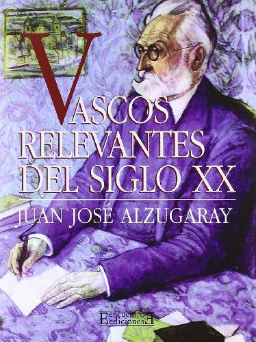 Descargar Libro Vascos Relevantes Del Siglo Xx Juan José Alzugaray Aguirre