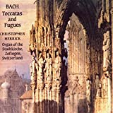 Johann Sebastian Bach: Toccatas and Fugues - Christopher Herrick, Organ