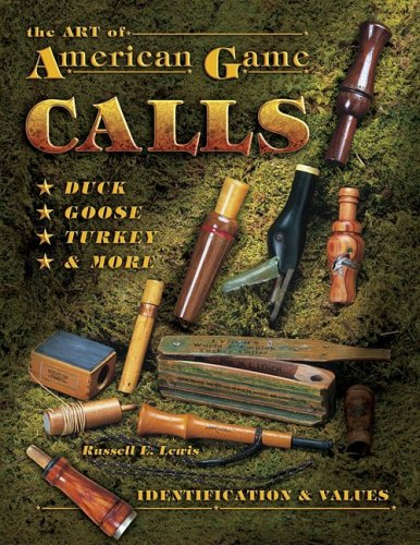 The Art Of American Game Calls: Duck, Goose, Turkey & More: Identification & - Goose Call Game
