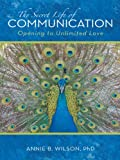 The Secret Life of Communication, Annie B. Wilson, 1475946163