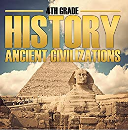 ;FULL; 4th Grade History: Ancient Civilizations: Fourth Grade Books For Kids (Children's Ancient History Books). their tickets datos quiero could