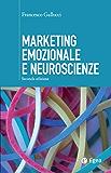 Marketing emozionale e neuroscienze - II edizione (Cultura di impresa)