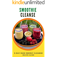 Smoothie Cleanse: Boost Your Energy and Immune System (English Edition)