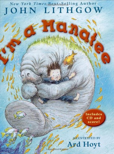 I'm a Manatee: (Book and CD)