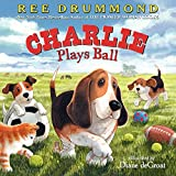 Charlie Plays Ball (Charlie the Ranch Dog)