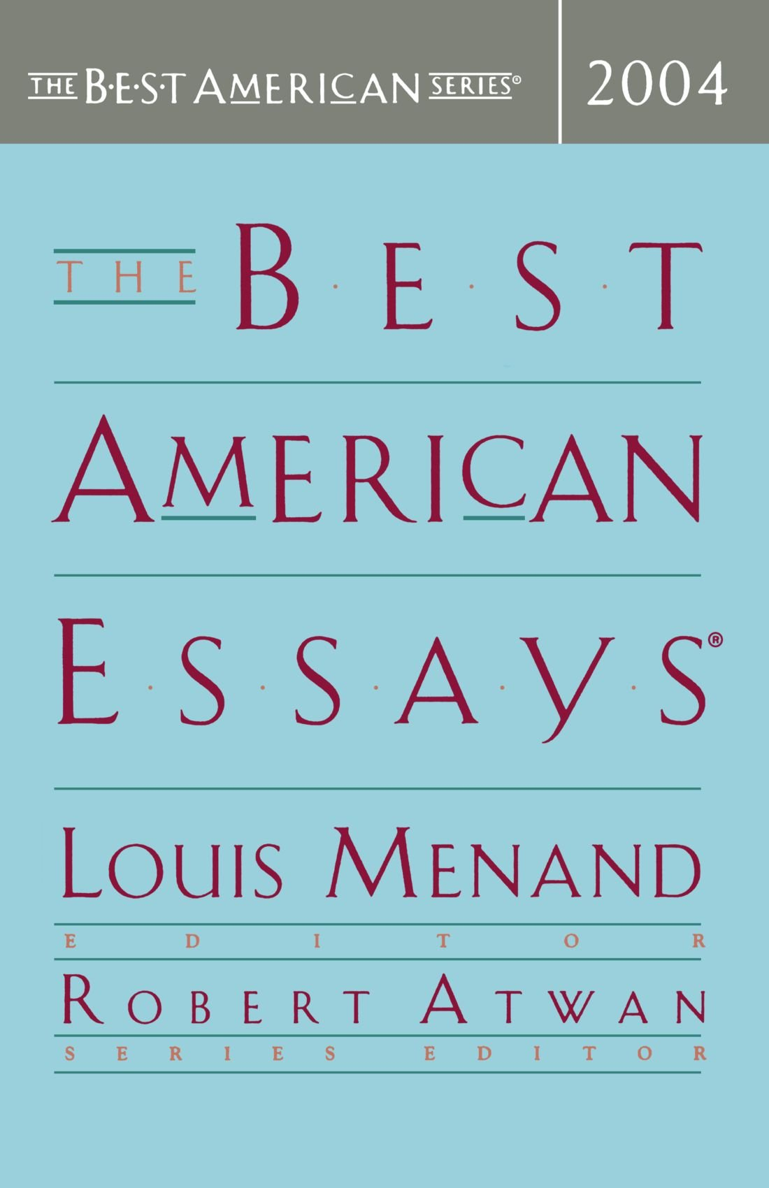the best american essays the best american series louis  the best american essays 2004 the best american series louis menand robert atwan 9780618357093 com books