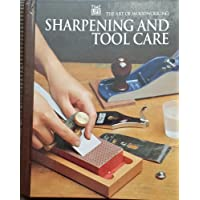 Sharpening and Tool Care (Art of Woodworking S.)