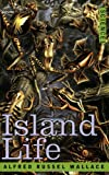 Island Life, Alfred Russell Wallace, 1602065039