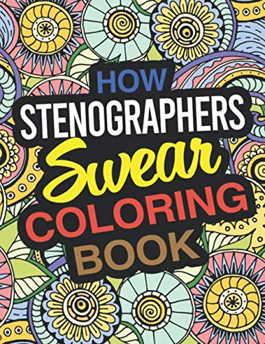 How Stenographers Swear Coloring Book: A Stenographer Coloring Book Julianna Baird