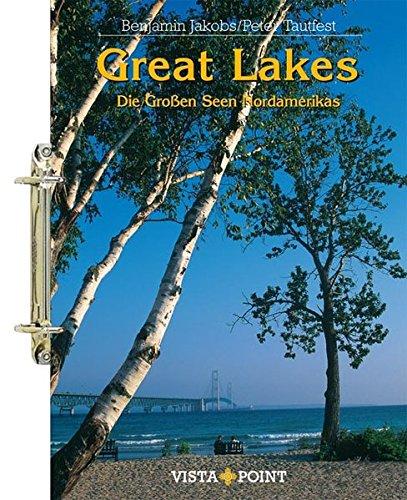 Great Lakes: Die großen Seen Nordamerikas (Tourplaner - gelochte Ausgabe der Vista Point Reiseführer)
