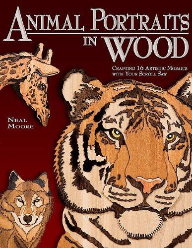 Animal Portraits in Wood: Crafting 16 Artistic Mosaics with Your Scroll Saw