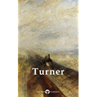 Delphi Collected Works of J. M. W. Turner (Illustrated) (Masters of Art Book 5)