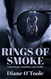 Rings of Smoke: A disturbingly compelling crime thriller