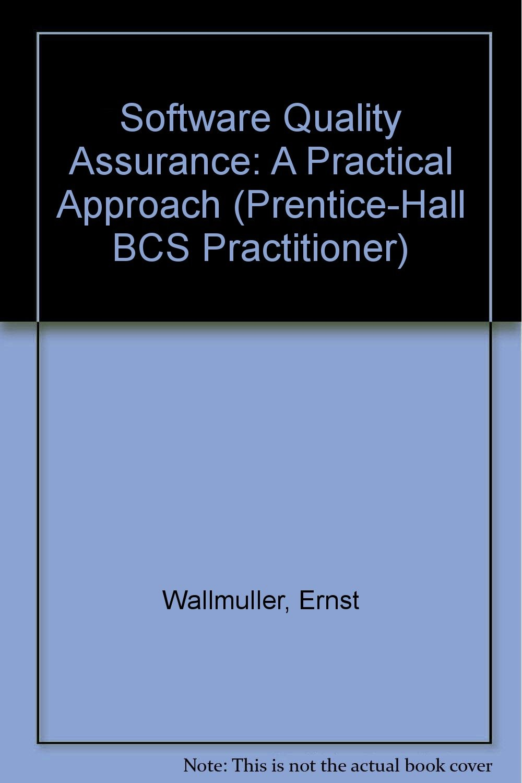 Software Quality Assurance: Ernest Wallmuller (Bsc Practitioner)