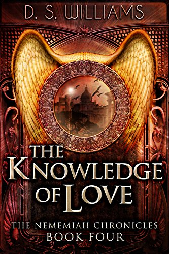 Amazon the knowledge of love the nememiah chronicles book 4 the knowledge of love the nememiah chronicles book 4 by williams ds fandeluxe Choice Image