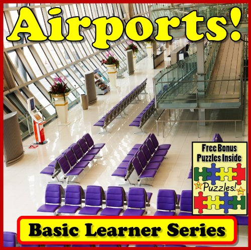 - Airports! Basic Learning About Airports - {Basic Learner Series!} An Airport Children's Book With Over 46+ Photos of Airports