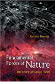 Fundamental Forces of Nature:The Story of Gauge Fields