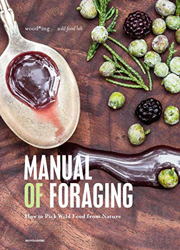 The Foraging Cookbook: How to Pick and Cook Wild Food from Nature by Valeria Margherita Mosca, Paolo Marazzi