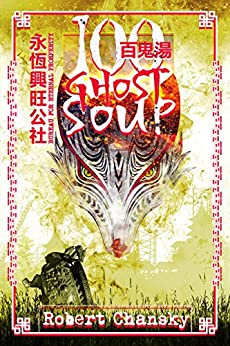 Hundred Ghost Soup (Bureau for Eternal Prosperity Book 1) by [Chansky, Robert]