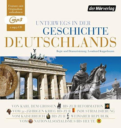 Unterwegs in der Geschichte Deutschlands: von 800 bis heute
