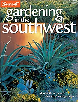 Gardening In The Southwest: A Wealth Of Great Ideas For Your Garden:  Editors Of Sunset Books, Kathleen Norris Brenzel: 0070661037127:  Amazon.com: Books