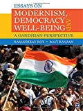 img - for Essays on Modernism, Democracy and Well-being: A Gandhian Perspective book / textbook / text book