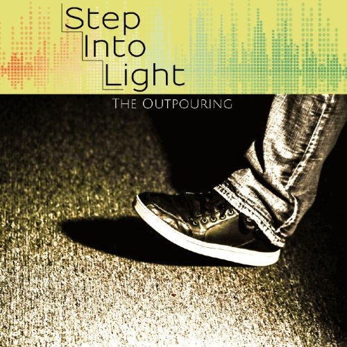 Step Into The Light And Let It Go: Step Into Light By The Outpouring On Amazon Music