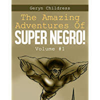 The Amazing Adventures Of Super Negro (English Edition)