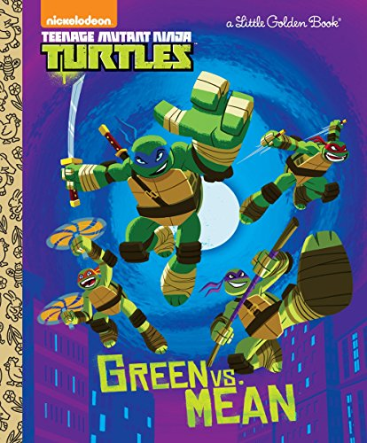 Green Vs. Mean (Teenage Mutant Ninja Turtles) (Little Golden Book)]()