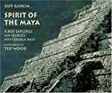Spirit of the Maya, Guy Garcia, 0802783791