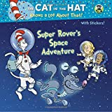 cat hat space - Super Rover's Space Adventure (Dr. Seuss/Cat in the Hat) (Pictureback(R))