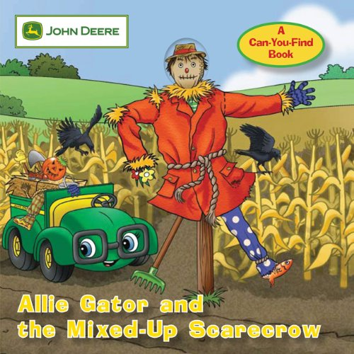 John Deere: Allie Gator and the Mixed-Up Scarecrow (John Deere, A Can You Find Book)