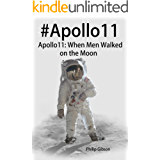 #Apollo11: When Men Walked on the Moon: The incredible mission of Apollo 11 (Hashtag Histories Book 5) (English Edition)