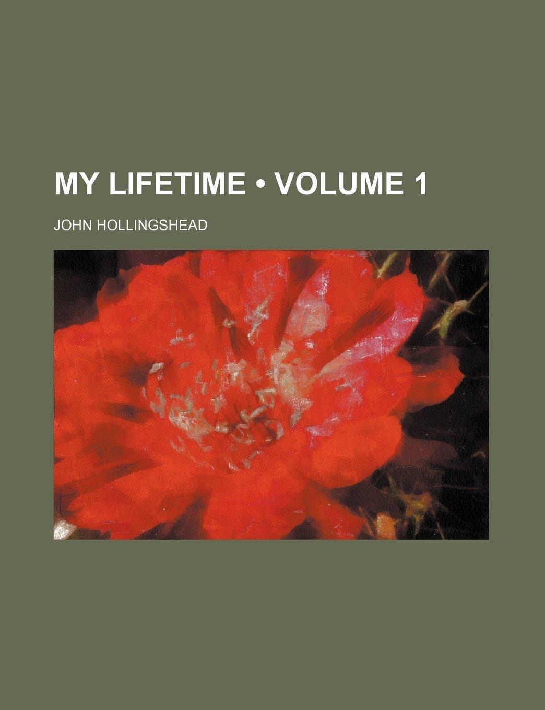 My Lifetime (Volume 1): Amazon.es: John Hollingshead: Libros en idiomas extranjeros