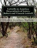 Luttrells in America: Descendants of James, Robert and Vincent Luttrell, Shirley Dalton, 1484092481