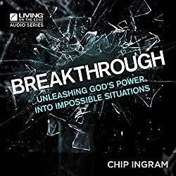 Breakthrough: Unleashing God's Power into Impossible Situations