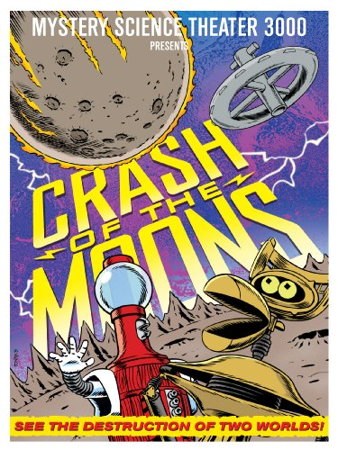 Mystery Science Theater 3000: Crash Of The Moons -