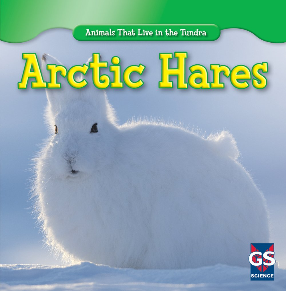 Arctic Hares (Animals That Live in the Tundra)