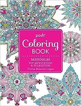 Amazon Posh Adult Coloring Book Mandalas For Meditation Relaxation Books 0050837357914 Teresa Roberts Logan
