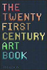 The 21st‐Century Art Book is an A‐to‐Z guide of contemporary artists featuring established art‐world figures – Maurizio Cattelan, Cindy Sherman, Jeff Wall – alongside rising stars of the next...