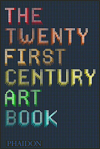 The twenty first century art book. Ediz. illustrata (Arte) por David Trigg,Eliza Williams,Jonathan Griffin