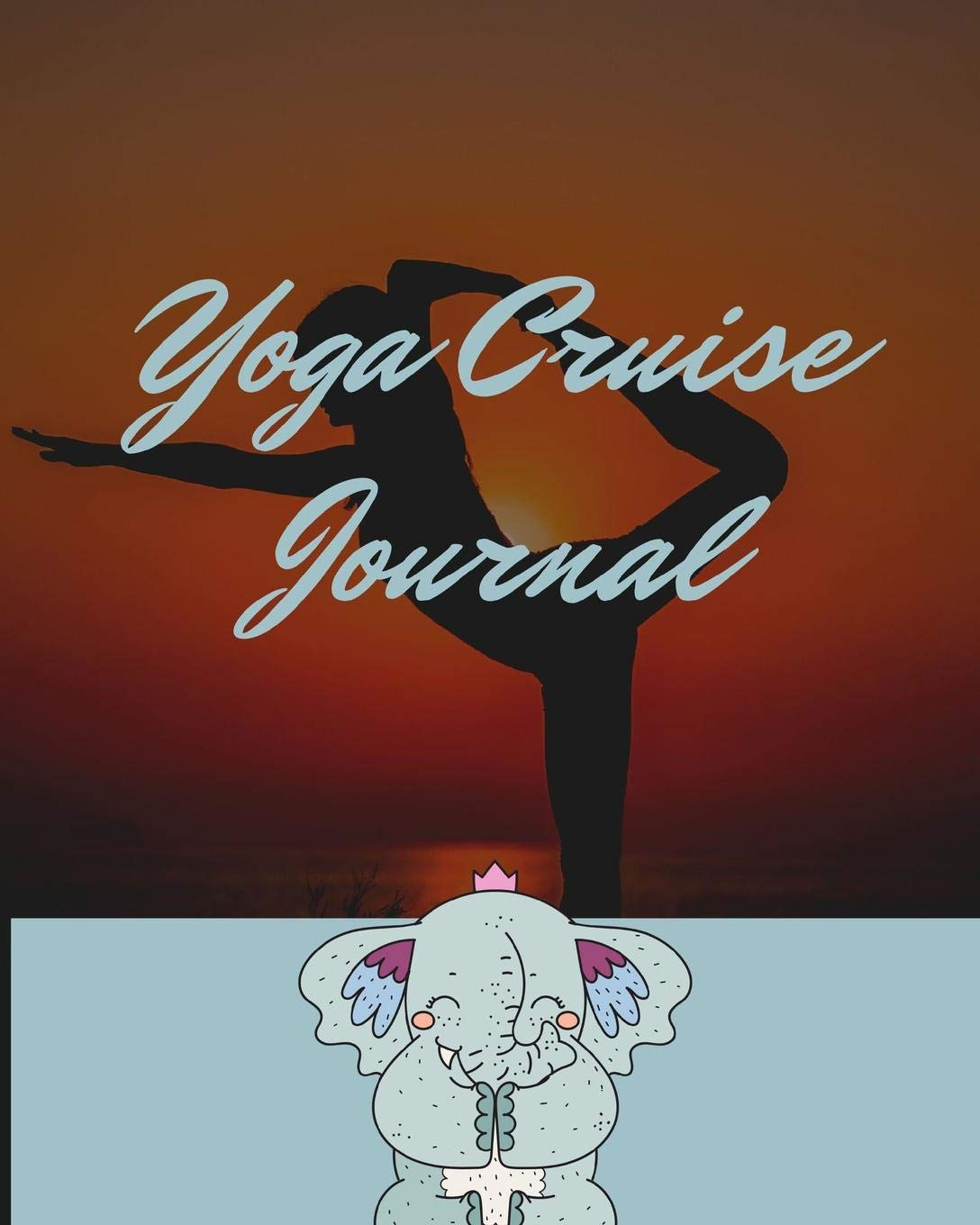 Yoga Cruise Journal: Zen Cruise Port and Excursion Organizer ...