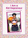 I Am a Kid-trepreneur the Recipe of a Successful Kid Business