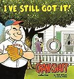 I've Still Got It!: A Crankshaft Collection