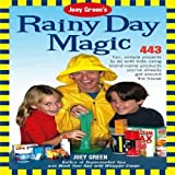 Joey Green's Rainy Day Magic : 443 Fun, Simple Projects to Do with Kids Using Brand-Name Products You've Already Got Around the House