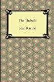 The Thebaid, Jean Racine, 142094911X